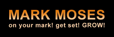 Mark Moses. On your mark! Get set! GROW!